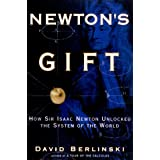 Newton's Gift: How Sir Isaac Newton Unlocked the System of the Worldby David Berlinski