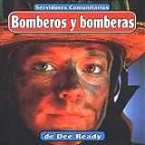 Bomberos y bomberas (Servidores comunitarios) (Spanish Edition)