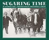 Sugaring Time (0027516806) by Lasky, Kathryn