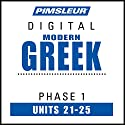 Greek (Modern) Phase 1, Unit 21-25: Learn to Speak and Understand Modern Greek with Pimsleur Language Programs Audiobook by  Pimsleur Narrated by  Pimsleur