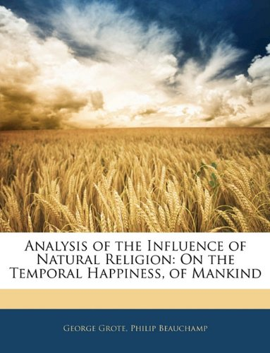 Analysis of the Influence of Natural Religion: On the Temporal Happiness, of Mankind