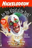 The Tale of  the Terrible Toys: Are You Afraid of the Dark? No.21 (0671021133) by Richard Lee Byers