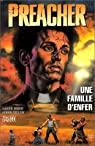 Preacher, tome 3 : Une famille d'enfer par Ennis
