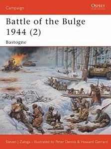 Battle of the Bulge 1944: v. 2: Bastogne (Campaign) by Osprey Publishing