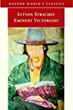 Eminent Victorians (Oxford World's Classics) (0192801589) by Strachey, Lytton