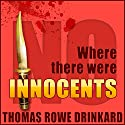 Where There Were No Innocents: Mack Brinson Series, Book 1 Audiobook by Thomas Drinkard Narrated by Mike McCartney