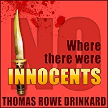 Where There Were No Innocents: Mack Brinson Series, Book 1 (       UNABRIDGED) by Thomas Drinkard Narrated by Mike McCartney