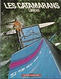 echange, troc Jean-Luc Wibaux - Les catamarans légers