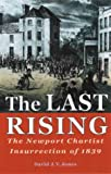 The Last Rising: Newport Chartists Insurrection of 1839 (0708314511) by Jones, David