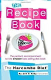 Zoe Harcombe The Harcombe Diet: The Recipe Book by Harcombe, Zoe (2011)
