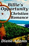 Billies Opportunity - A Christian Romance