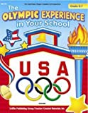 The Olympic Experience in Your School Grades K-3 (United States Olympic Committee Curriculum Series)