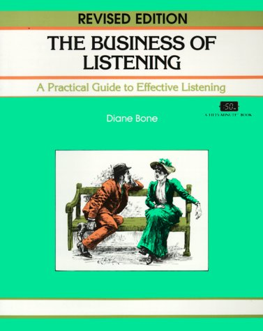 The Business of Listening: A Practical Guide to Effective Listening (Fifty-Minute Series.), Bone,Diane/Crisp,Michael/Mapson,Ralph