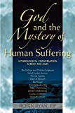 God and the Mystery of Human Suffering: A Theological Conversation across the Ages