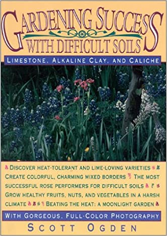 Gardening Success with Difficult Soils: Limestone, Alkaline Clay, and Caliche Soils