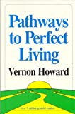 Pathways to Perfect Living