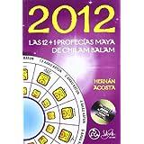 2012. las 12 + 1 profecias Maya dechilam balam