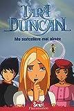 echange, troc Sophie Audouin-Mamikonian - Tara Duncan, Tome 6 : Ma sortcelière mal aimée