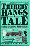 Thereby Hangs a Tale: Stories of Curious Word Origins (Perennial Library) (006272049X) by Charles Earle Funk