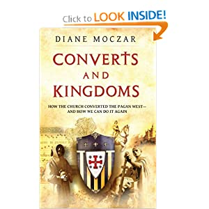 Converts and Kingdoms: How the Church Converted the Pagan West and How We Can Do It Again