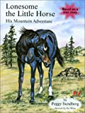 Lonesome the Little Horse: His Mountain Adventure (A Cowgirl Peg Book)