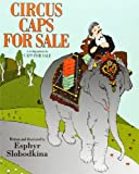 Circus Caps for Sale (0064437930) by Slobodkina, Esphyr