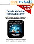 Mobile Marketing, The New Economy (Fu...