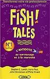 Fish ! Tales: Des histoires vraies pour transformer votre vie privée et professionnelle (French Edition) (284098895X) by Lundin, Stephen-C.