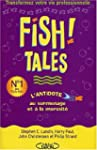 Fish! tales (Version fran�aise)