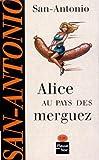 echange, troc San-Antonio - Alice au pays des merguez