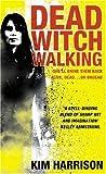 Kim Harrison Dead Witch Walking (Rachel Morgan 1)