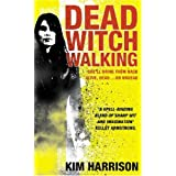 Dead Witch Walking (Rachel Morgan 1)by Kim Harrison