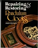 Repairing and Restoring Pendulum Clocks