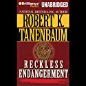 Reckless Endangerment Audiobook by Robert K. Tanenbaum Narrated by James Daniels