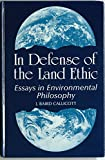 In Defense of the Land Ethic: Essays in Environmental Philosophy