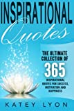 img - for Inspirational Quotes: The Ultimate Collection Of 365 Inspirational Quotes For Success, Motivation And Happiness book / textbook / text book