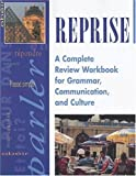 Reprise: A Complete Review Workbook for Grammar, Communication, and Culture