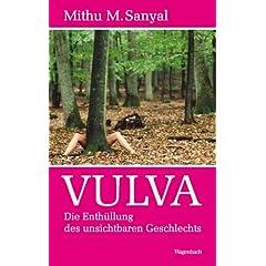 Mithu M. Sanyal: Vulva - Die Enthüllung des 'unsichtbaren' Geschlechts