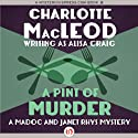 A Pint of Murder: Madoc & Janet Rhys, Book 1 (       UNABRIDGED) by Charlotte MacLeod Narrated by William Dufris