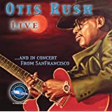Otis Rush Live..and in Concert