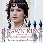 Love Letters from Mr. Darcy: A Pride and Prejudice Novella | J. Dawn King