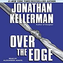 Over the Edge (       UNABRIDGED) by Jonathan Kellerman Narrated by Alexander Adams