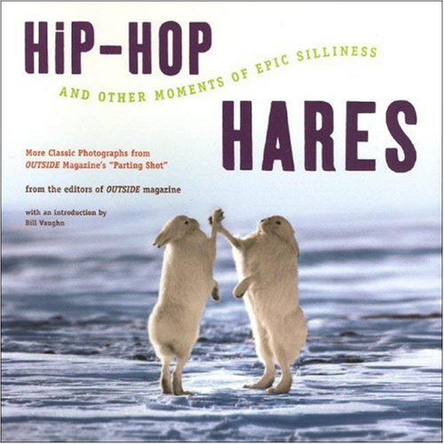 Hip-Hop Hares: And Other Moments of Epic Silliness, Outside Magazine, Outside Magazine,  Bill Vaughn,