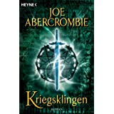 Kriegsklingen: Romanvon &#34;Joe Abercrombie&#34;