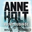 Blind gudinde [Blind Goddess] (       UNABRIDGED) by Anne Holt Narrated by Grete Tulinius