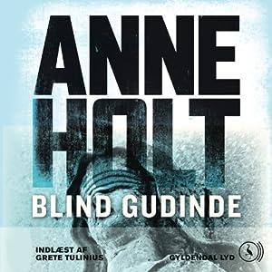 Blind gudinde [Blind Goddess] | [Anne Holt]