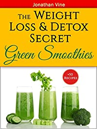Green Smoothies: The Weight Loss & Detox Secret: 50 Recipes For A Healthy Diet by Jonathan Vine ebook deal