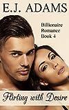 Flirting with Desire Book 4: Billionaire Romance