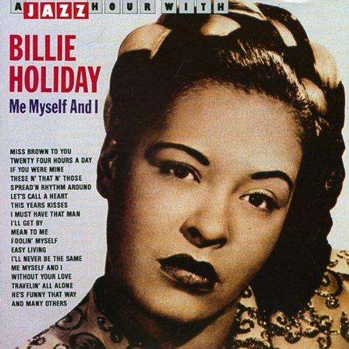 Billie Holiday - Me, Myself and I - Zortam Music