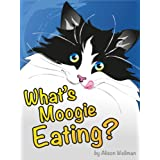 What's Moogie Eating (Std Edition)by Alison Wellman